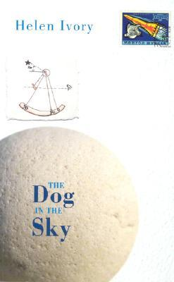 The Dog in the Sky by Helen Ivory