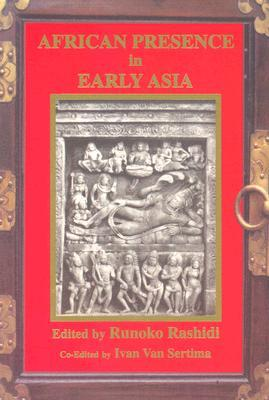 African Presence in Early Asia by Runoko Rashidi
