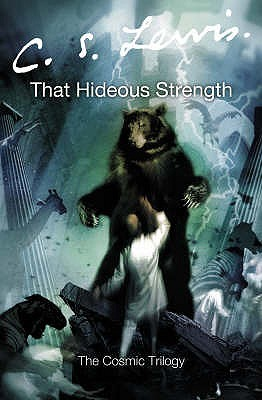 That Hideous Strength by C.S. Lewis