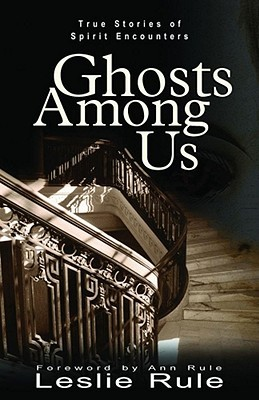 Ghosts Among Us by Leslie Rule