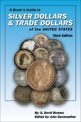 A Buyer's Guide to Silver Dollars and Trade Dollars of the United States