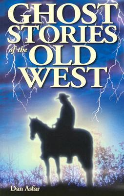 Ghost Stories of the Old West Ghost House Books