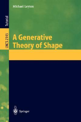 A Generative Theory Of Shape (Lecture Notes In Computer Science, 2145)