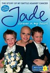 Forever In My Heart: The Story Of My Battle Against Cancer