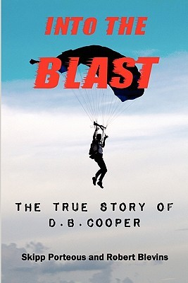 Free Download Into The Blast: The True Story of D.B. Cooper PDF