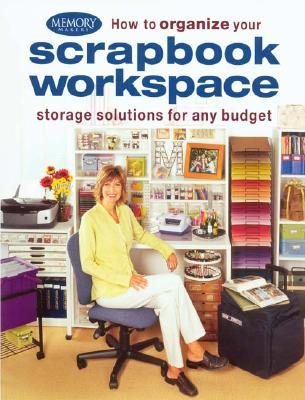 How To Organize Your Scrapbook Workspace by Memory Makers Books