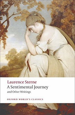 A Sentimental Journey and Other Writings by Laurence Sterne