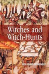 Witches and Witch-Hunts: A Global History
