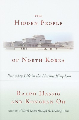 The Hidden People of North Korea by Ralph Hassig
