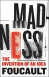 Madness: The Invention of an Idea