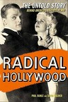 Radical Hollywood: The Untold Story Behind America's Favorite Movies