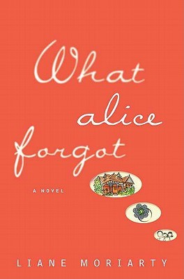 http://www.goodreads.com/book/show/10029663-what-alice-forgot