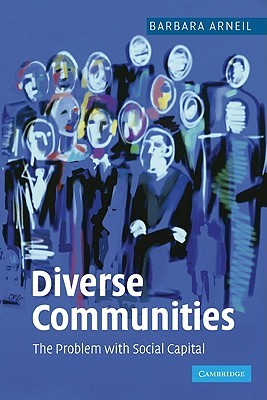 Diverse Communities: The Problem with Social Capital