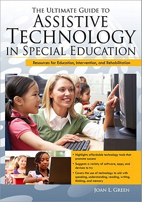 The ultimate guide to assistive technology in special education / Joan L. Green