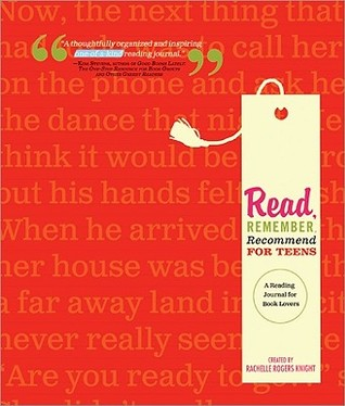 Read, Remember, Recommend for Teens by Rachelle Rogers Knight
