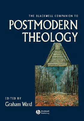 The Blackwell Companion to Postmodern Theology