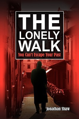 The Lonely Walk by Jonathan Shaw