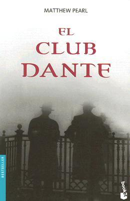 El Club Dante by Matthew Pearl