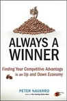 Always a Winner!: Finding Your Competitive Advantage in an Up-And-Down Economy