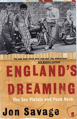 Englands Dreaming: The Sex Pistols and Punk Rock