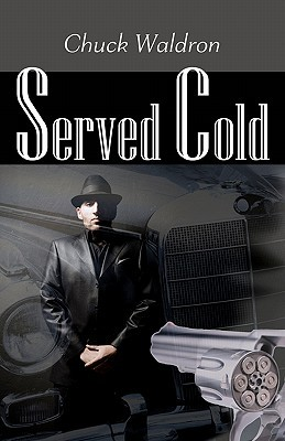 Served Cold by Chuck Waldron