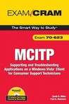 McItp 70-623 Exam Cram: Supporting and Troubleshooting Applications on a Windows Vista Client for Consumer Support Technicians