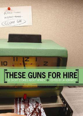 These Guns for Hire by J.A. Konrath