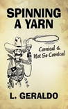 Spinning a Yarn: Comical & Not So Comical