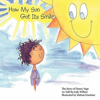How My Sun Got Its Smile: The Story of Deana Vega