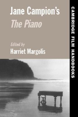 Jane Campion's the Piano by Harriet E. Margolis