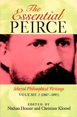 The Essential Peirce by Charles Sanders Peirce