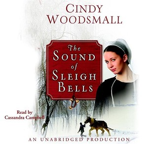 The Sound of Sleigh Bells by Cindy Woodsmall