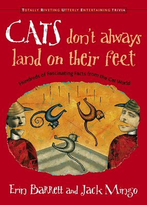 Review Cats Don't Always Land on Their Feet: Hundreds of Fascinating Facts from the Cat World PDF by Erin Barrett, Jack Mingo