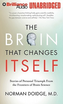 Brain That Changes Itself, The: Stories of Personal Triumph from the Frontiers of Brain Science