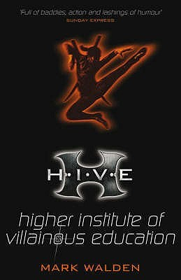 H.I.V.E.: Higher Institute of Villainous Education (H.I.V.E., #1)