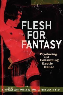 Flesh for Fantasy by R. Danielle Egan
