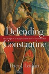 Defending Constantine by Peter J. Leithart