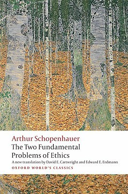 The Two Fundamental Problems of Ethics by Arthur Schopenhauer