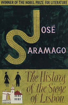 The History of the Siege of Lisbon by Jos Saramago