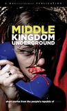 Middle Kingdom Underground: Short Stories From the People's Republic of