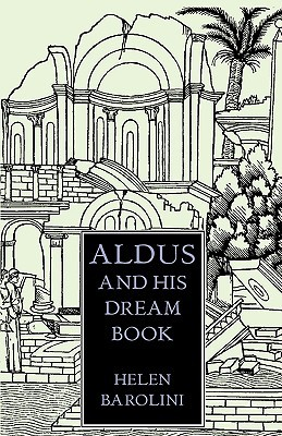 Aldus & His Dream Book: An Illustrated Essay