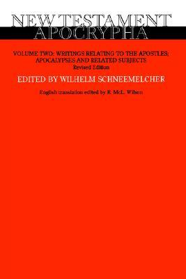 New Testament Apocrypha, Volume Two by Wilhelm Schneemelcher