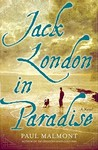 Jack London in Paradise: A Novel