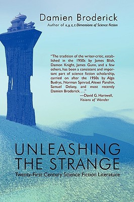 Unleashing The Strange: Twenty First Century Science Fiction Literature