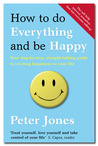 How to do Everything and Be Happy - 2nd Edition