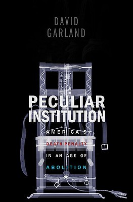 Peculiar Institution by David W. Garland