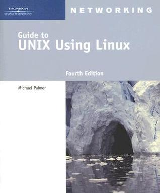 Guide to UNIX Using Linux (Networking (Course Technology))