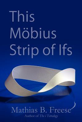 This Möbius Strip of Ifs
