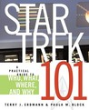 Star Trek 101: A Practical Guide to Who, What, Where, and Why