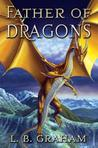 Father of Dragons by L.B. Graham